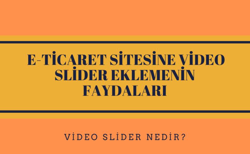 Video Slider Nedir? E-Ticaret Sitesine Video Slider Eklemenin Faydaları