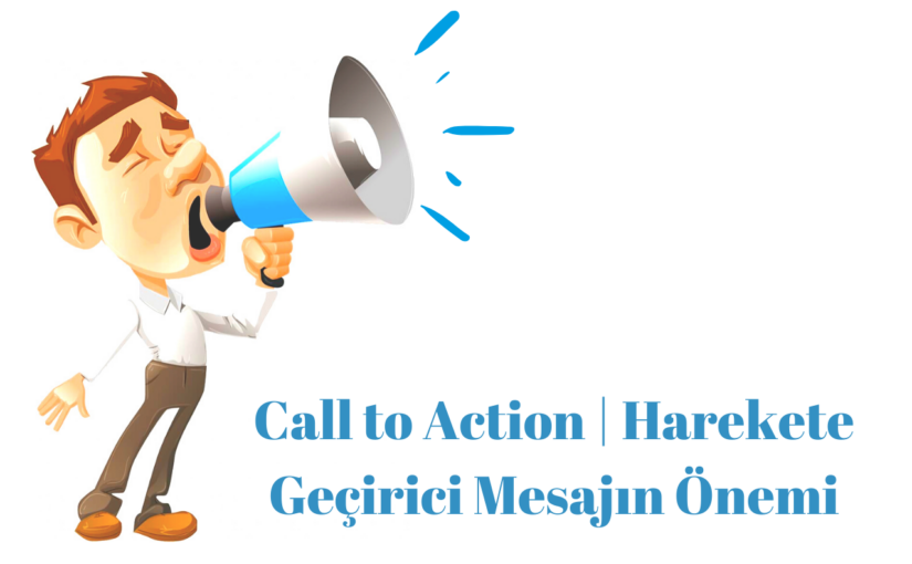 3 Maddede Call to Action | Harekete Geçirici Mesajın Önemi