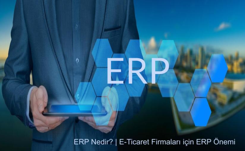 ERP Nedir? | E-Ticaret Firmaları için ERP Önemi