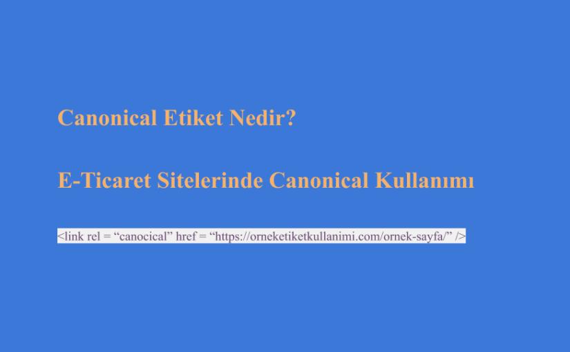 Canonical Etiket Nedir? | E-Ticaret Sitelerinde Canonical Kullanımı