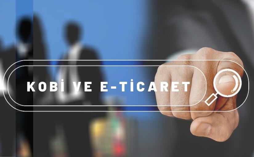 KOBİ'ler E-Ticaret ile Satışlarını %30 Artırıyor