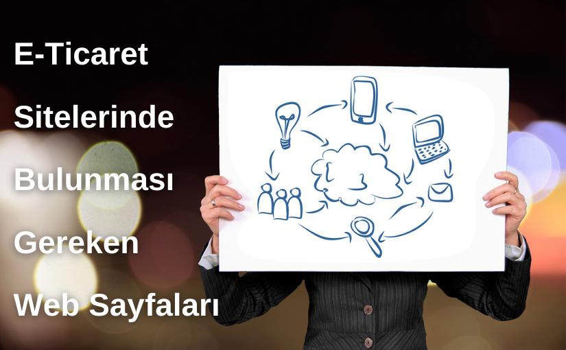 E-Ticaret Sitelerinde Hangi Web Sayfaları Olmalıdır?